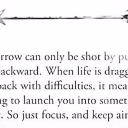 arrow-can-only-be-shot-by-pulling-it-backward-life-dragging-back-means-its-going-to-launch-you-into-something-great